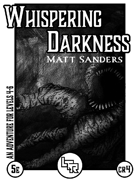 Whispering Darkness - A 5th Edition Adventure for Levels 4-6
