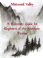 Mistwood Valley - A Reference Guide for Explorers of the Northern Realms