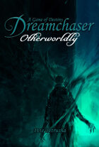 Dreamchaser: Otherworldly