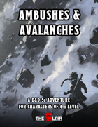 Ambushes & Avalanches