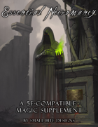 Essential Necromancy: A 5E-Compatible Magic Supplement