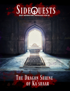 SideQuests: The Dragon Shrine of Ka'shaar