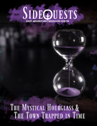 SideQuests: The Mystical Hourglass and The Town Trapped In Time