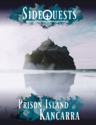 SideQuests: Prison Island Kancarra