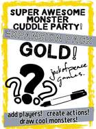 Gold! Expansion - Super Awesome Monster Cuddle Party!