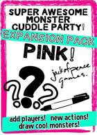 Pink! Expansion - Super Awesome Monster Cuddle Party!