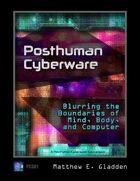 Posthuman Cyberware: Blurring the Boundaries of Mind, Body, and Computer