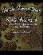 Quick Encounters: Wild Woods 1