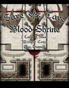 Save Vs. Cave: Blood Shrine