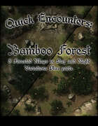Quick Encounters: Bamboo Forest