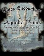 Quick Encounters: Aquatic Ruins