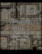 Save Vs. Cave: Dwarven Hold 2