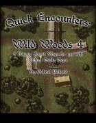 Quick Encounters: Wild Woods 4