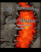 Quick Encounters: Lava Wastes
