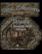 Quick Encounters: Prisons