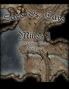 Save Vs. Cave: Mines 1