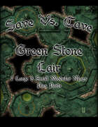 Save Vs. Cave: Green Stone Lair