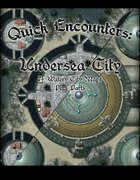 Quick Encounters: Undersea City