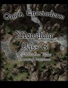 Quick Encounters: Mountain Pass 3