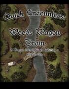 Quick Encounters: Woods Wagon Train