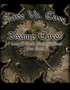 Save Vs. Cave: Swamp Caves