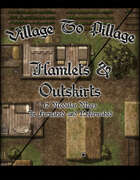 Village to Pillage: Hamlets & Outskirts