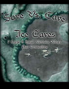 Save Vs. Cave: Ice Caves