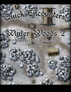 Quick Encounters: Winter Woods 2