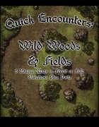 Quick Encounters: Wild Woods & Fields