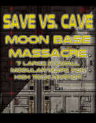 Save Vs. Cave: Moon Base Massacre