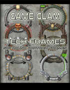 Game Glam: Tech Frames