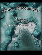 Quick Encounters: Bergs