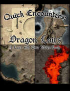 Quick Encounters: Dragon Lairs 1