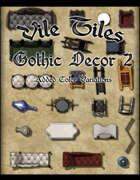 Vile Tiles: Gothic Decor 2