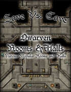 Save Vs. Cave: Dwarven Rooms & Halls