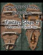 Transportation Sensations: Fantasy Ships 2