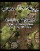 Village to Pillage: Halfling Mounds