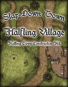 Slap Down Town: Halfling Village