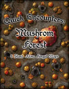 Quick Encounters: Mushroom Forest