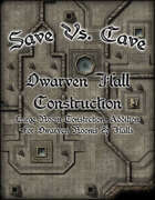 Save Vs. Cave: Dwarven Hall Construction