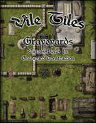 Vile Tiles: Graveyards