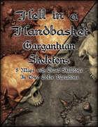 Hell in a Handbasket: Gargantaun Skeletons