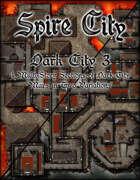 Spire City: Dark City 3