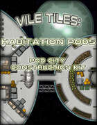 Vile Tiles: Habitation Pods