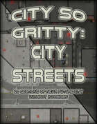 City so Gritty: City Streets