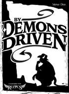 By Demons Driven: A Scenario for Relics