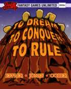 Villains and Vigilantes:To Dream To Conquer To Rule