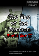 The Way of the Warrior - WWII