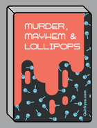 Murder, Mayhem & Lollipops