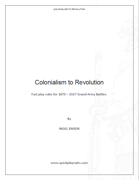 Colonialism to Revolution (Fast play rules for 1870 – 1927 Grand Army Battles.)